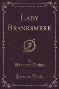 Lady Branksmere (Classic Reprint)