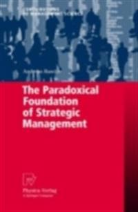 Paradoxical Foundation of Strategic Management
