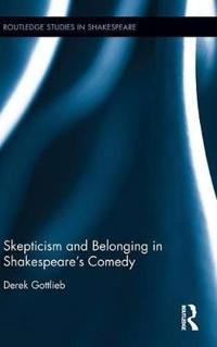 Skepticism and Belonging in Shakespeare's Comedy