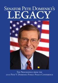 Senator Pete Domenici's Legacy 2010