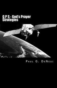 G P S - God's Prayer Strategies