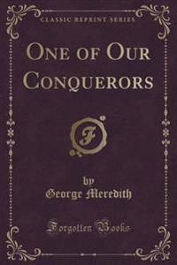 One of Our Conquerors (Classic Reprint)