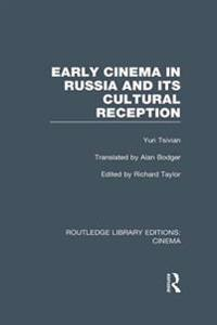 Early Cinema in Russia and its Cultural Reception