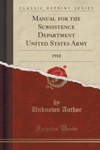 Manual for the Subsistence Department United States Army