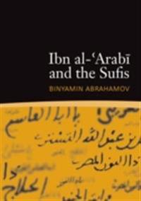 Ibn al-'Arabi and the Sufis
