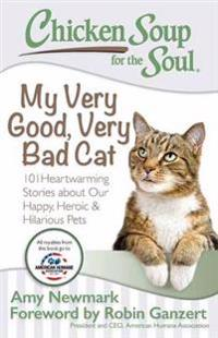 Chicken Soup for the Soul My Very Good, Very Bad Cat