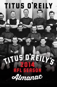 Titus O'Reily's 2014 AFL Season Almanac
