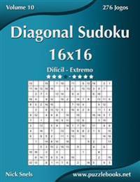 Diagonal Sudoku 16x16 - Dificil Ao Extremo - Volume 10 - 276 Jogos
