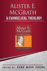 Alister E. McGrath and Evangelical Theology