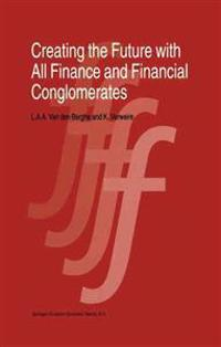 Creating the Future With All Finance and Financial Conglomerates
