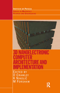3D Nanoelectronic Computer Architecture And Implementation