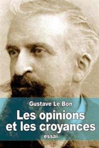 Les Opinions Et Les Croyances: Genese, Evolution