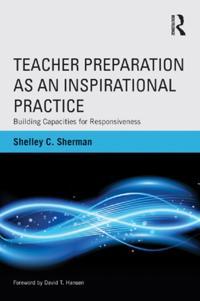 Teacher Preparation as an Inspirational Practice
