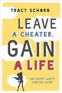 Leave a Cheater, Gain a Life