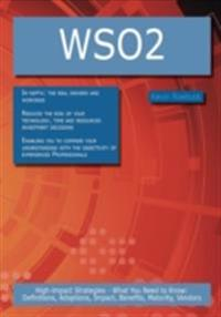 WSO2: High-impact Strategies - What You Need to Know: Definitions, Adoptions, Impact, Benefits, Maturity, Vendors