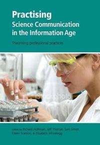 Practising Science Communication in the Information Age