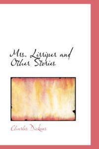 Mrs. Lirriper and Other Stories
