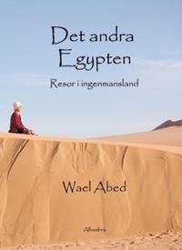 Det andra Egypten : resor i ingenmansland