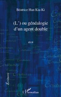 L' ou genealogie d'un agent double   recit