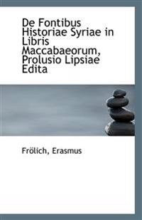 de Fontibus Historiae Syriae in Libris Maccabaeorum, Prolusio Lipsiae Edita