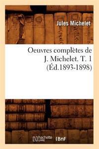Oeuvres Compl�tes de J. Michelet. T. 1 (�d.1893-1898)