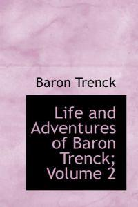 Life and Adventures of Baron Trenck; Volume 2
