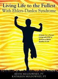 Living Life to the Fullest with Ehlers-Danlos Syndrome