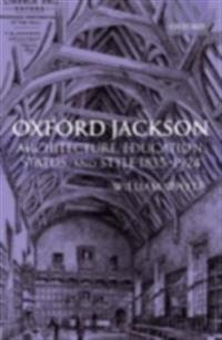 Oxford Jackson: Architecture, Education, Status, and Style 1835-1924