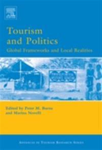 Tourism and Politics: Global Frameworks and Local Realities