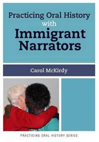 Practicing Oral History with Immigrant Narrators