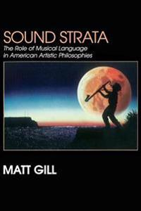 Sound Strata: : The Role of Musical Language in American Artistic Philosophies