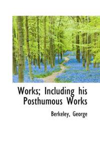 Works; Including His Posthumous Works