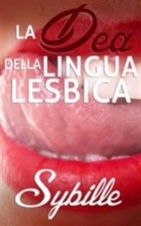 La Dea Della Lingua Lesbica