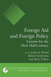 Foreign Aid and Foreign Policy: Lessons for the Next Half-century