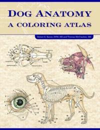 Dog Anatomy: A Coloring Atlas