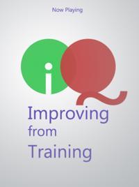 IQ - Improving from Training