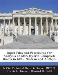 Input Files and Procedures for Analysis of Sma Hybrid Composite Beams in Msc, Nastran and Abaqus