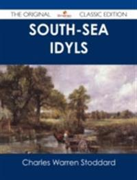 South-Sea Idyls - The Original Classic Edition