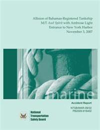 Marine Accident Report: Allision of Bahamas-Registered Tankship M/T Axel Spirit with Ambrose Light, Entrance to New York Harbor, November 3, 2