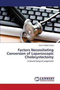 Factors Necessitating Conversion of Laparoscopic Cholecystectomy