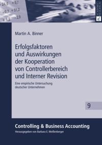 Erfolgsfaktoren und Auswirkungen der Kooperation von Controllerbereich und Interner Revision