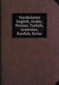 Vocabularies English, Arabic, Persian, Turkish, Armenian, Kurdish, Syriac