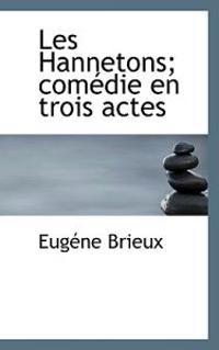Les Hannetons; Comedie En Trois Actes