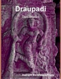 Draupadi: Two Stories