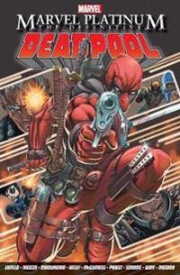 Marvel Platinum: The Definitive Deadpool