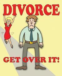 Divorce - Get Over It!