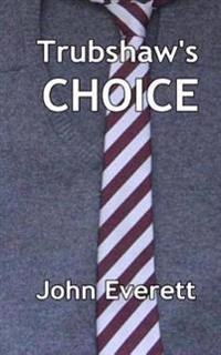 Trubshaw's Choice