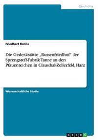 """Die Gedenkstatte """"Russenfriedhof"""" Der Sprengstoff-Fabrik Tanne an Den Pfauenteichen in Clausthal-Zellerfeld, Harz"""