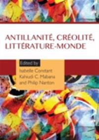 Antillanite, creolite, litterature-monde