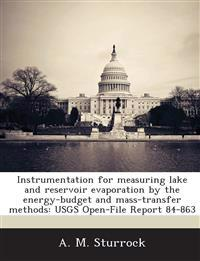 Instrumentation for Measuring Lake and Reservoir Evaporation by the Energy-Budget and Mass-Transfer Methods